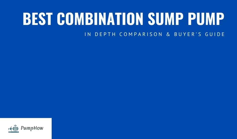 Best Combination Sump Pump