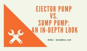Ejector Pump vs. Sump Pump