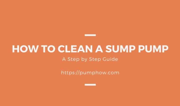 How to Clean a Sump Pump: A Step by Step Guide