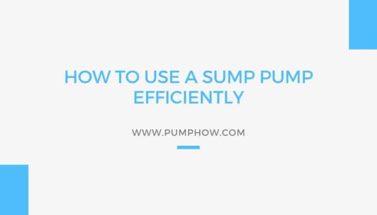 How to Use a Sump Pump Efficiently