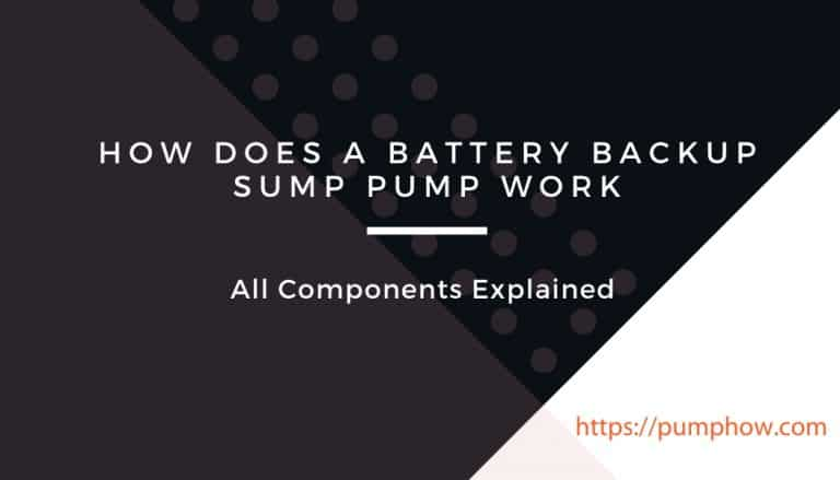 How Does a Battery Backup Sump Pump Work: All Components Explained