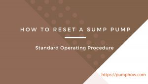 How To Reset A Sump Pump