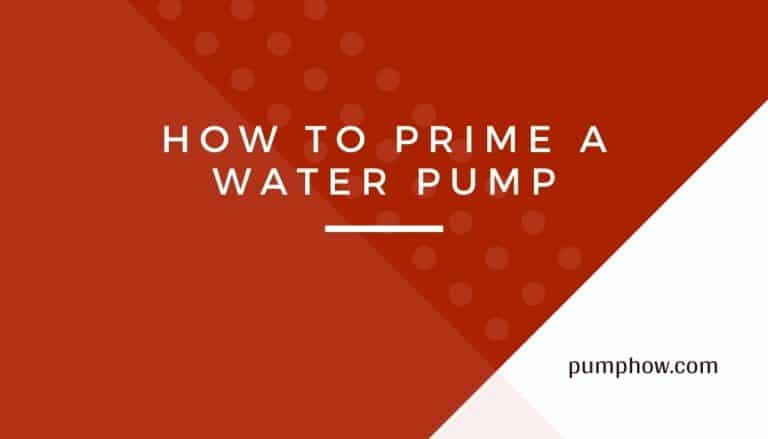 How to Prime a Water Pump?