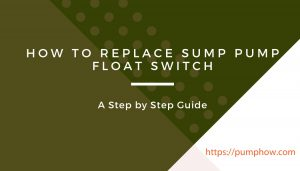 How to replace sump pump float switch