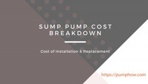 Sump Pump Cost Breakdown Installation & Replacement